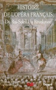 histoire opera francais de louis xiv a la revolution critique livre clic classiquenews herve lacombe