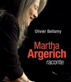 argerich martha entretiens 80 ans juin 2021 bellamy martha raconte critique livre classiquenews 9782283034460-4904f