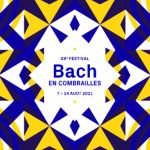 BACH-EN-COMBRAILLES-aout2021-annonce-critique-concerts-classiquenews