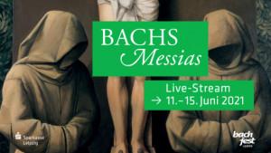 Bach_Messias_streaming BACHFEST leipzig 2021 annonce critique concert passion classiquenews