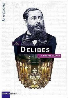 biojout leo delibes critique livre classiquenews