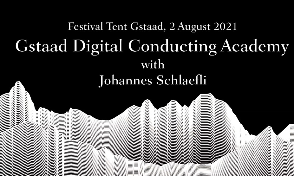 GSTAAD-digital-conducting-academy-johannes-schlaefli-concours-competition-classiquenews-critique-sessions-2021
